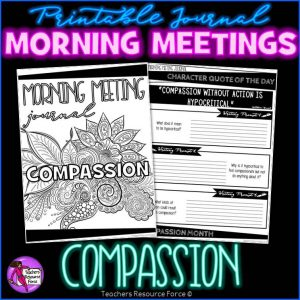 COMPASSION Character Education Morning Meeting Whiteboard & Journal BUNDLE