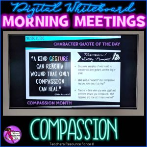 COMPASSION Character Education Morning Meeting Digital Whiteboard PowerPoint