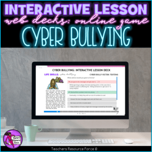 Cyber Bullying Interactive Lesson self directed online for distance learning